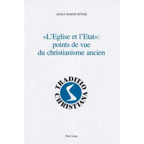«l'eglise Et l'Etat» Points de Vue Du Christianisme Ancien: Religion Et Politique Dans l'Antiquité - Textes Et Commentaires