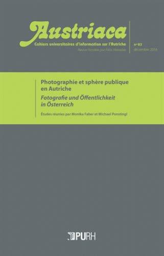 Austriaca, N 83. Photographie et Sphere Publique en Autriche par Monika Faber