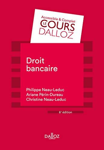 Droit bancaire - 6e éd. par Philippe Neau-Leduc