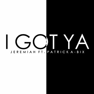 I Got Ya (feat. Patrick Abix) [Explicit]