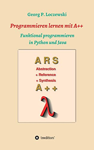 Programmieren lernen mit A++: Funktional programmieren in Python und Java
