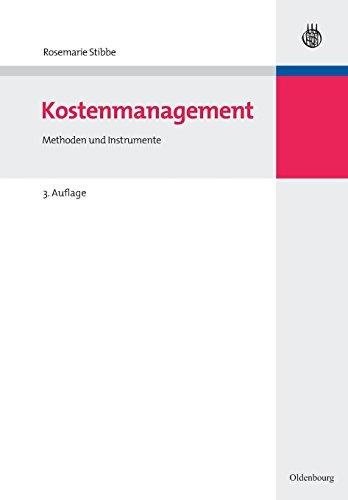 Kostenmanagement: Methoden und Instrumente (Managementwissen für Studium und Praxis)