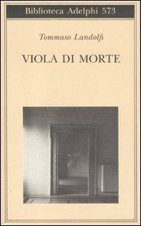 Viola di morte (Biblioteca Adelphi) por Tommaso Landolfi