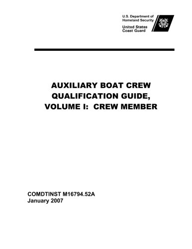 United States Coast Guard AUXILIARY BOAT CREW QUALIFICATION GUIDE, VOLUME I: CREW MEMBER COMDTINST M16794.52A - United States Coast Guard Auxiliary