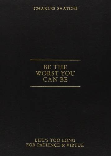 Be the Worst You Can Be by Saatchi Charles (2012-04-01)