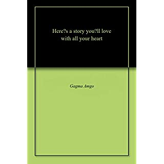 Here's a story you'll love with all your heart (English Edition)