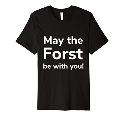 May the Forst be with you Förster Wald Baum Jäger Jagd