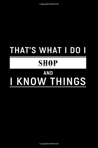 That's What I Do I Shop and I Know Things: Dot Grid Journal, Journaling Diary, Dotted Writing Log, Dot Grid Notebook Sheets to Write Inspirations, Lists, Goals