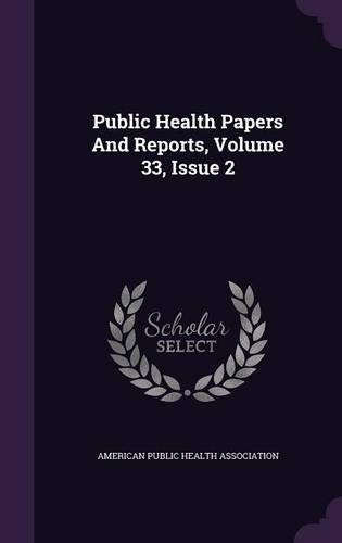 Public Health Papers And Reports, Volume 33, Issue 2