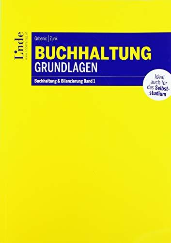 Buchhaltung Grundlagen: Buchhaltung und Bilanzierung Band 1 (Linde Lehrbuch)