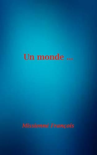 Couverture du livre Un Monde ... (Essai socio-politique)