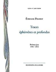 Traces éphémères et profondes - poèmes jazz 1998-2016 par Desmet