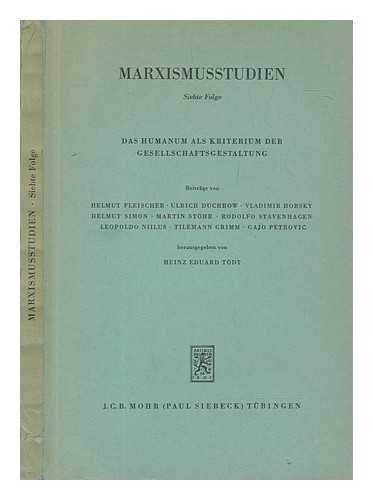 Marxismusstudien. Folge 7 Humanum als Kriterium der Gesellschaftgestaltung ; Beiträge von Helmut Fleischer ... [et al.] ; herausgegeben von Heinz Eduard Tödt