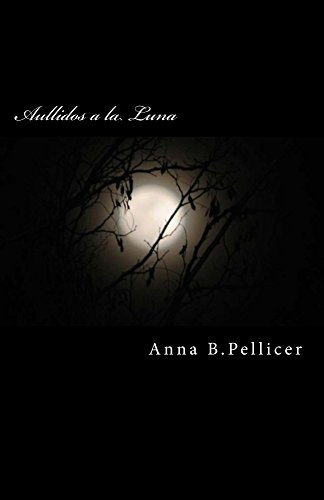 Aullidos a la luna por Anna B. Pellicer