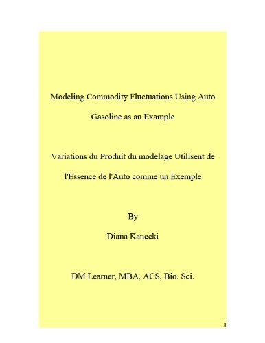 Modeling Commodity Fluctuations Using Auto Gasoline as an Example & Variations du Produit du modelage Utilisent de l'Essence de l'Auto comme un Exemple por Diana Kanecki