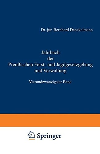24: Jahrbuch der Preußischen Forst- und Jagdgesetzgebung und Verwaltung: Vierundzwanzigster Band