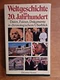 Weltgeschichte im 20. Jahrhundert. Daten, Fakten, Dokumente in chronologischem Überblick - Eberhard Straub