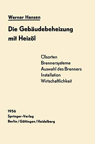Die Gebäudebeheizung mit Heizöl: Heizölarten, Brennersysteme, Einbau Wirtschaftlichkeit (German Edition)