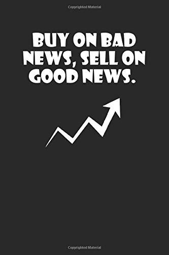 buy on bad news, sell on good news: A5 Notizbuch liniert 120 Seiten für Aktien und Dividenden Fans I Geschenkidee für Kapitalanleger.