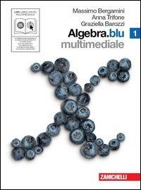 Algebra. Blu. Per le Scuole superiori. Con CD-ROM. Con DVD. Con espansione online: 1