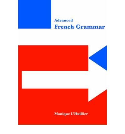 -advanced-french-grammar-advanced-french-grammar-by-lhuillier-monique-author-jun-17-1999-paperback-b
