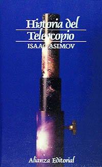 Historia del Telescopio (Ciencia Y Tecnica/ Science and Technique) por Isaac Asimov