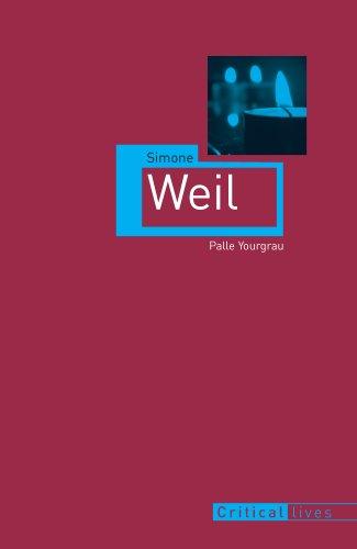 Simone Weil (Critical Lives) (English Edition) por Palle Yourgrau