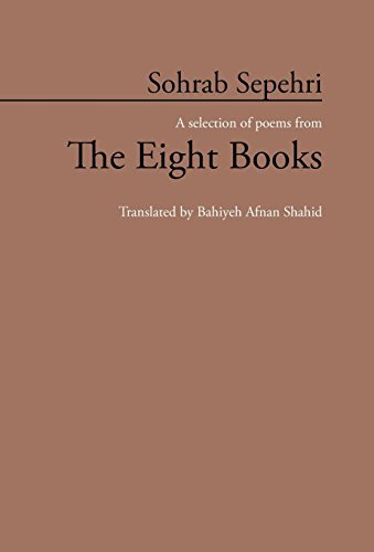 Sohrab Sepehri: A Selection of Poems from the Eight Books by Bahiyeh Afnan Shahid (2013-04-15)