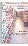 A Theory of Genericization on Brand Name Change (Studies in Onomastics)
