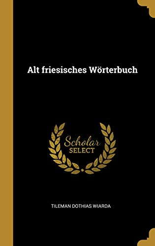 Alt Friesisches Wörterbuch