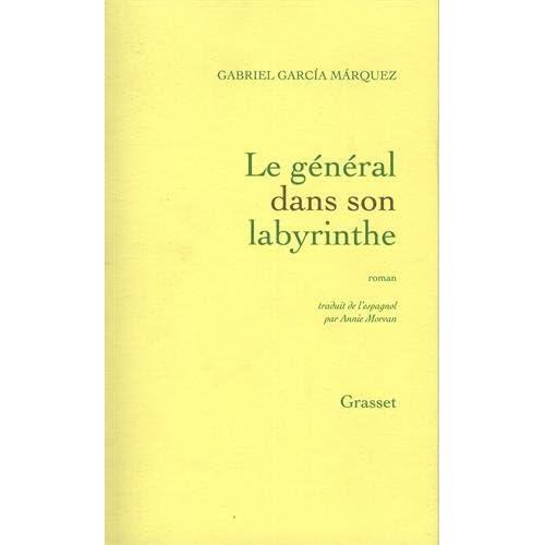 Le général dans son labyrinthe