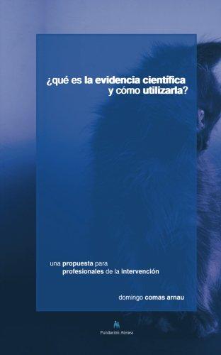 ¿Qué es la evidencia científica y como utilizarla?: Una propuesta para profesionales de la intervención