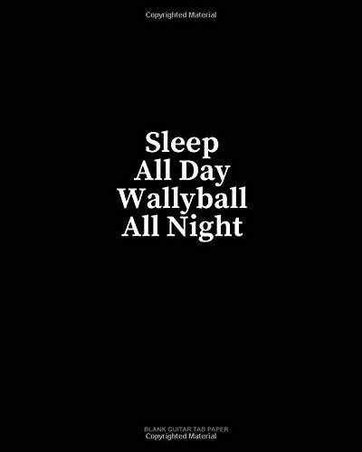 Sleep All Day Wallyball All Night: Blank Guitar Tab Paper por Minkyo Press