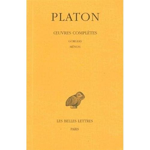 Platon, tome 3, 2e partie. Gorgias - Ménon