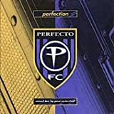 Perfection: A Perfecto Compilation - Mixed Live By Paul Oakenfield
