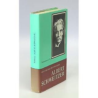 Albert Schweitzer. Ein Leben für die Menschlichkeit