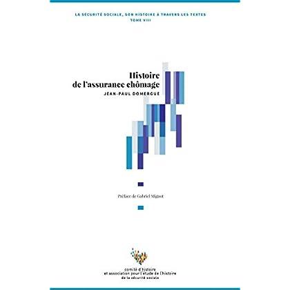 Histoire de l'assurance chômage : Tome VIII, La Sécurité sociale, son histoire à travers les textes