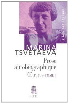 Oeuvres : Tome 1, Prose Autobiographique De Marina Tsvétaïeva ,Véronique Lossky,Tzvetan Todorov  22 Janvier 2009