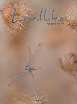 Libellules de Ghislain Simard,Stephen Dalton (Prface) ( 18 octobre 2010 )