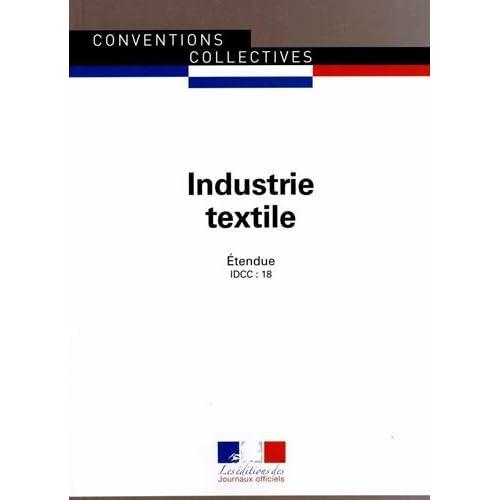 Industrie Textile - Convention collective nationale étendue - 11ème édition - Brochure 3106 - IDCC :18