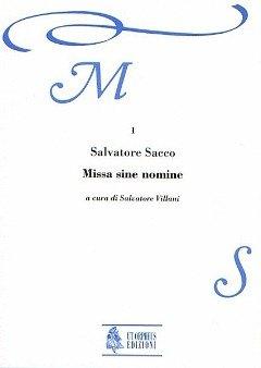 MISSA SINE NOMINE - arrangiert für Gemischter Chor - (SSAATTBB) - Basso Continuo [Noten / Sheetmusic] Komponist: SACCO SALVATORE aus der Reihe: MUSICA SACRA 1