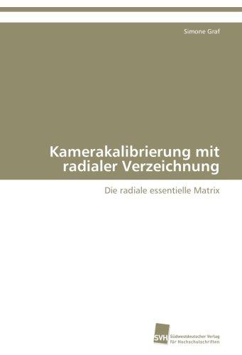 Kamerakalibrierung mit radialer Verzeichnung: Die radiale essentielle Matrix
