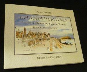 Descargar Libro CHATEAUBRIAND . TERRES ET DEMEURES D'OUTRE-TEMPS de Bernard Heudré