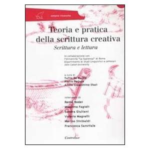 Teoria e pratica della scrittura creativa. Scrittu