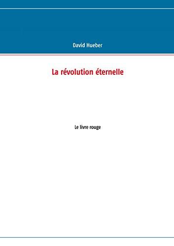 La révolution éternelle: Le livre rouge
