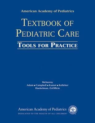 [(AAP Textbook of Pediatric Care: Tools for Practice)] [Author: Thomas K. McInerny] published on (May, 2009)
