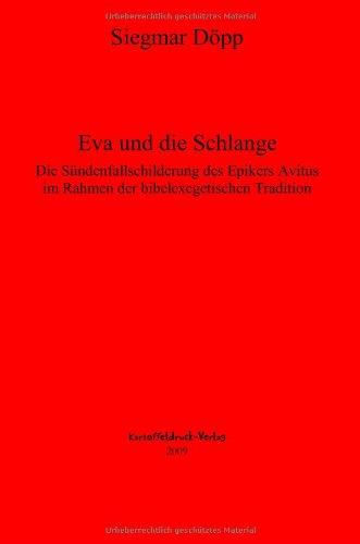 Eva und die Schlange: Die Sündenfallgeschichte des Epikers Avitus im Rahmen der bibelexgetischen Tradition -