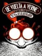 De Vuelta a Verne En 13 Viajes Ilustrados por Jose Luis Garcia Valadez