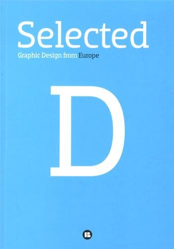 Selected D : Graphic design from Europe par Collectif
