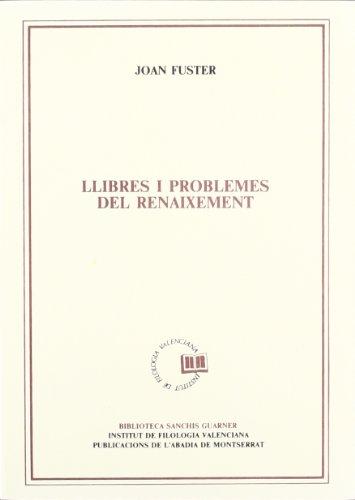 Llibres i problemes del Renaixement (Biblioteca Sanchis Guarner) por Joan Fuster